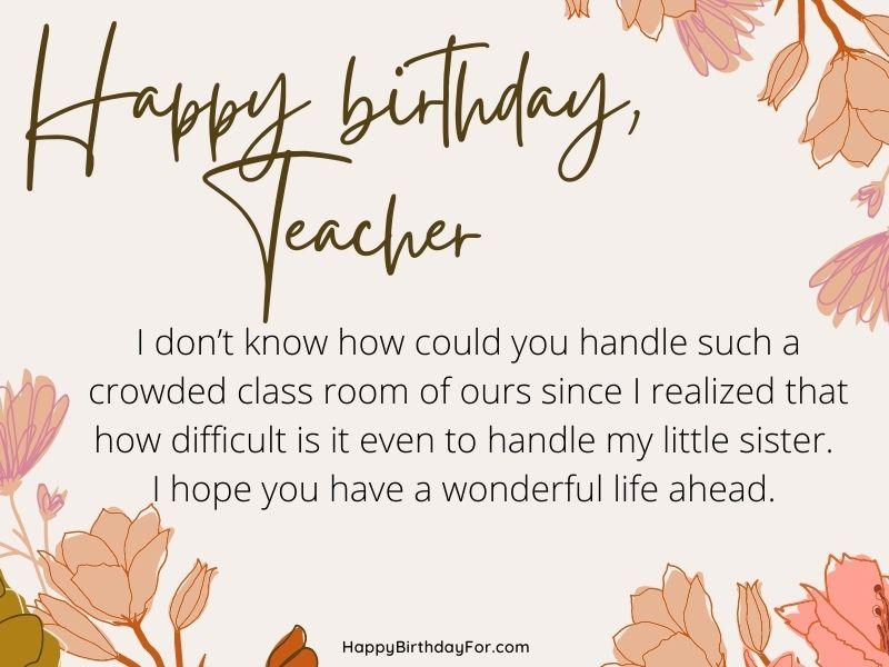 Happy Birthday my lovely teacher.
