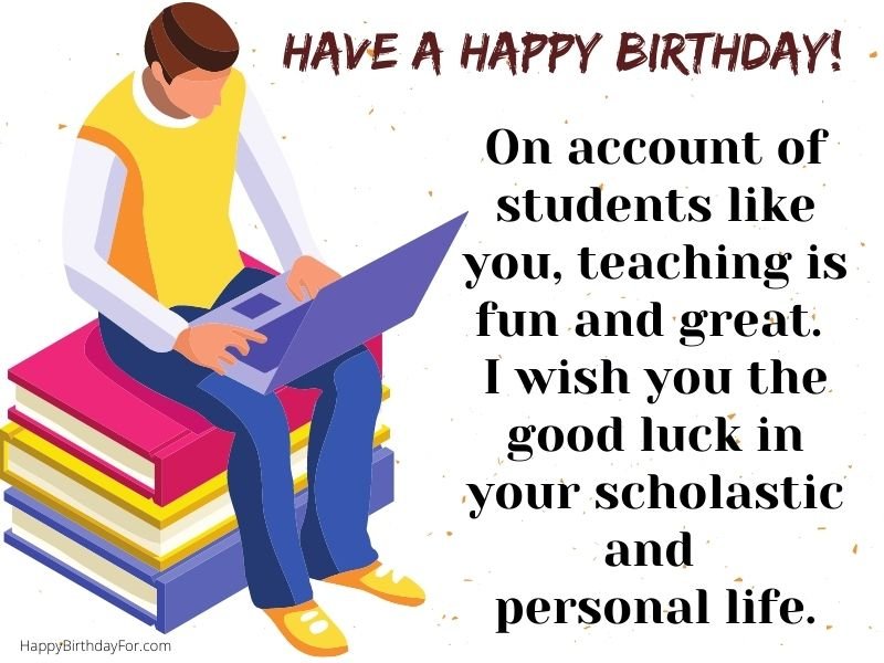 200 Happy Birthday Wishes For Students From Teacher