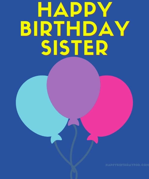 49 Happy Birthday Sister Images | Simple Wishes Cards Designs For Your Sister