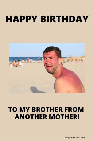 Happy Birthday Meme brother
